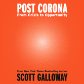Post Corona: From Crisis to Opportunity (Unabridged)