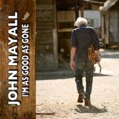 John Mayall;Buddy Miller - I'm as Good as Gone (feat. Buddy Miller)