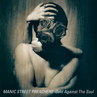 Manic Street Preachers - Gold Against the Soul (Remastered) artwork