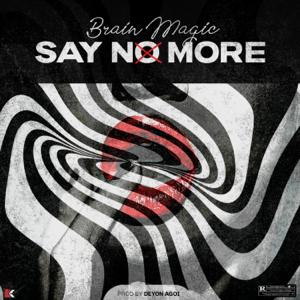Brain Magic - Say No More