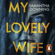 Samantha Downing - My Lovely Wife