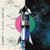 DJ Shadow - Rocket Fuel (feat. De La Soul)