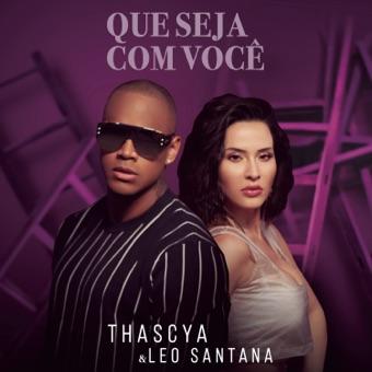 Thascya  Léo Santana - Que Seja Com Você
