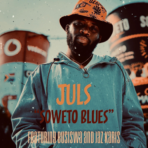Juls, Busiswa & Jaz Karis - Soweto Blues