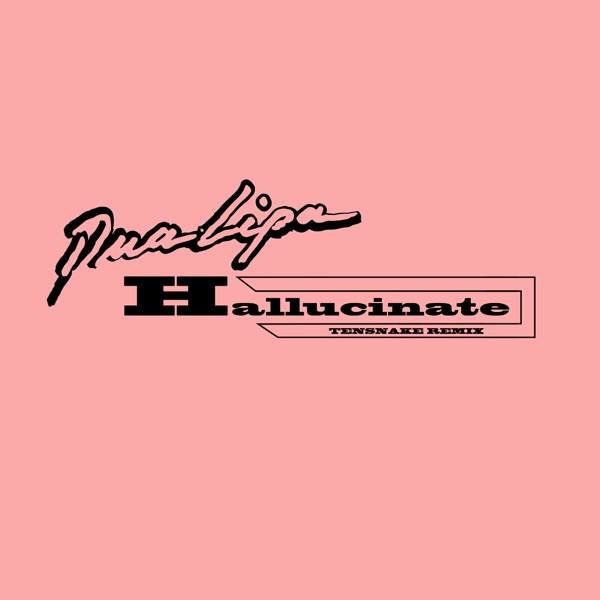 Hallucinate (Tensnake Remix) - Single