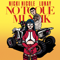 No Toque Mi Naik - NICKI NICOLE & Lunay