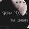 Show You Off - Mr. Jabari