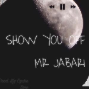 Mr. Jabari - Show You Off