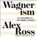 Alex Ross - Wagnerism