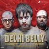 Delhi Belly Original Motion Picture Soundtrack