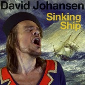 David Johansen - Sinking Ship
