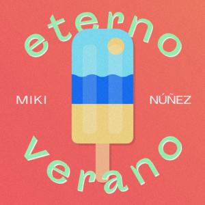 Miki Núñez - Eterno Verano (Revamp)