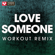 Love Someone (Extended Workout Remix) - Power Music Workout