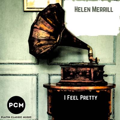 I Feel Pretty - Helen Merrill