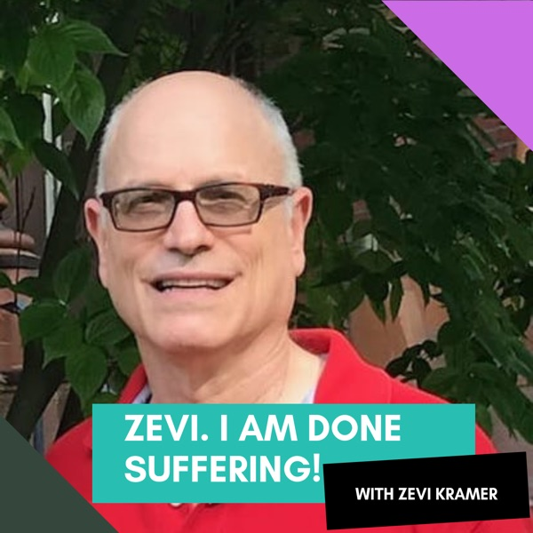 Zevi. I am done suffering!