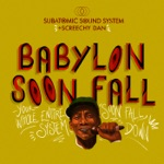 "Subatomic Sound System & Screechy Dan - Babylon Soon Fall (Rockers 7"" Mix)"