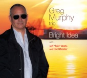 Greg Murphy Trio - Well, of All Things