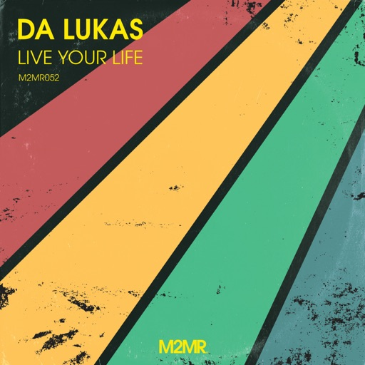 Live Your Life - Single by Da Lukas
