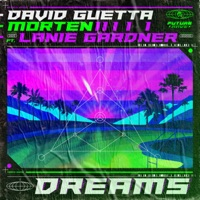 David Guetta & MORTEN feat. Lanie Gardner - Dreams (Extended Mix)