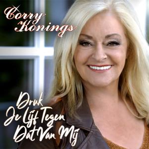 Corry Konings - Druk Je Lijf Tegen Dat Van Mij