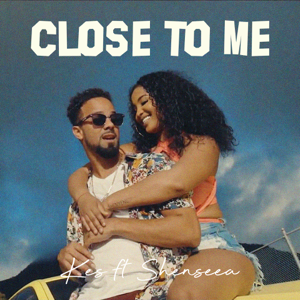 Kes - Close To Me feat. Shenseea