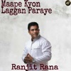 Maape Kyon Laggan Paraye Single