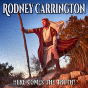 Here Comes the Truth! - Rodney Carrington - Rodney Carrington