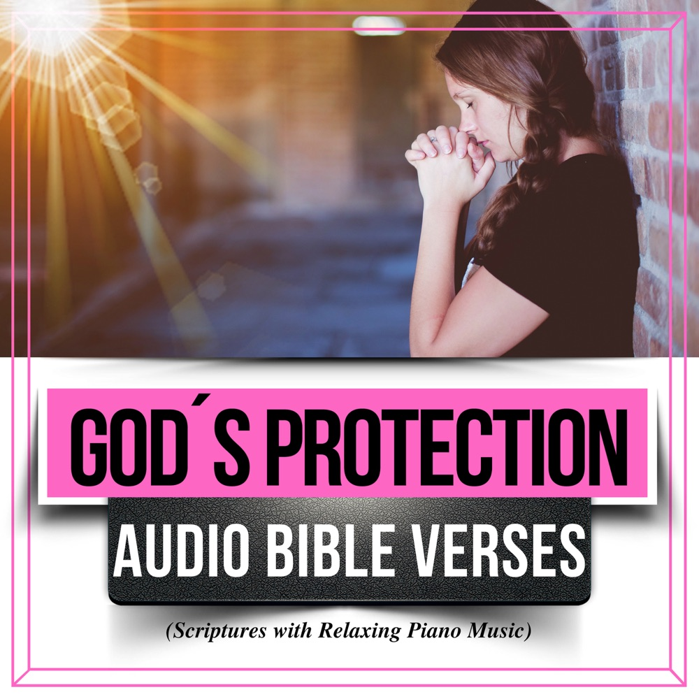 God´s Protection Audio Bible Verses by Peaceful Scriptures