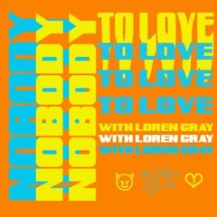 Nobody To Love (with Loren Gray)