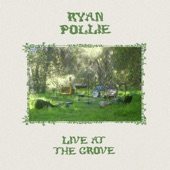 Ryan Pollie - Raincoat (Live At The Grove)