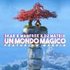 Skar & Manfree & Dj Matrix - Un Mondo Magico (feat. Marvin) artwork