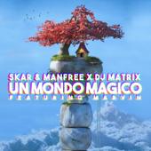 Un Mondo Magico (feat. Marvin) - Skar & Manfree & Dj Matrix
