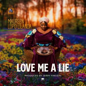 Maureen Lupo Lilanda - Love Me a Lie