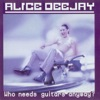 Alice DJ - Better off alone