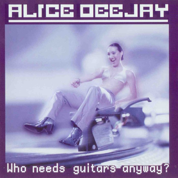 Alice Deejay mit Will I Ever