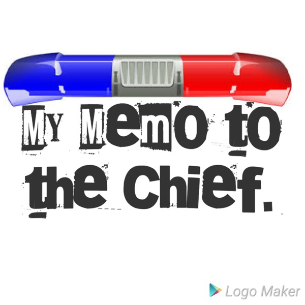 My Memo to the Chief.