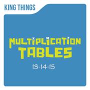 Multiplication Tables 13-14-15 - King Things - King Things
