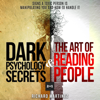 Richard Martinez - Dark Psychology Secrets & The Art of Reading People: 2 in 1: Signs a Toxic Person Is Manipulating You and How to Handle It  (Unabridged)  artwork