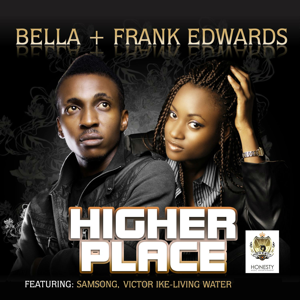 Frank Edwards & Bella - Higher Place