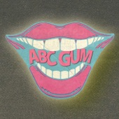 ABC Gum - They're Gonna Catch Us