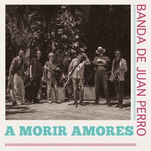 Juan Perro - A morir amores