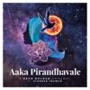 Aaka Pirandhavale feat Vignesh Ishwar Single