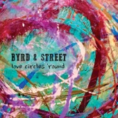 Byrd & Street - Love Circles 'Round