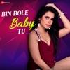 Bin Bole Baby Tu Single