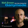 Matt Brewer, Damion Reid & Mark Shim - Ganymede  arte