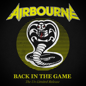 Airbourne - Back In the Game (The Un-Limited Release)