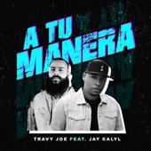 A Tu Manera (feat. Jay Kalyl)