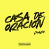 Toma Tu Lugar & Gustavo Astellano - Casa de Oración (Piano)  artwork