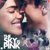 The Sky Is Pink (Original Motion Picture Soundtrack) - EP