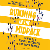 Running in the Midpack: How to Be a Strong, Successful and Happy Runner (Unabridged)